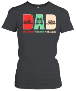 Dad the trucker the myth the legend shirt 9