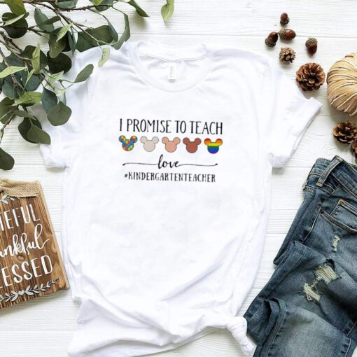 I Promise To Teach Love Kindergartenteacher Autism LGBT Shirt