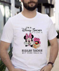 Im a Disney Teacher Its Like A Regular Teacher But More Magical Mickey Shirt
