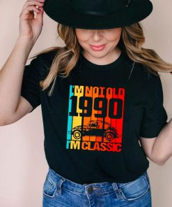 I'm not old I'm classic since 1990 Vintage Shirt