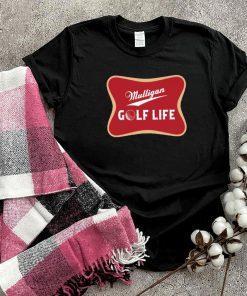 Mulligan golf life shirt