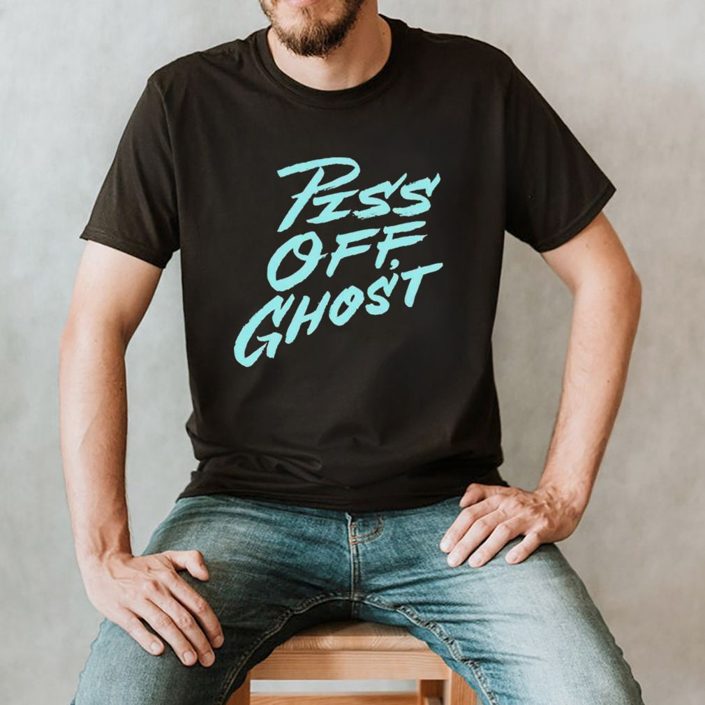 Piss off ghost shirt