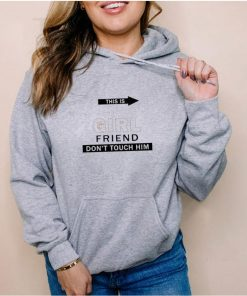 This My Girl Friend Don't Touch Him Shirt
