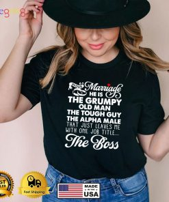 In our marriage I'm the boss shirt