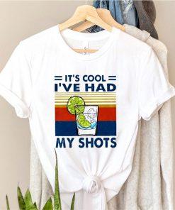 Its cool ive had my shots vintage shirt