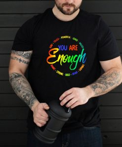 Kind Tough Powerfull Loved Valued You Are Enough Smart Strong Bold Brave Shirt