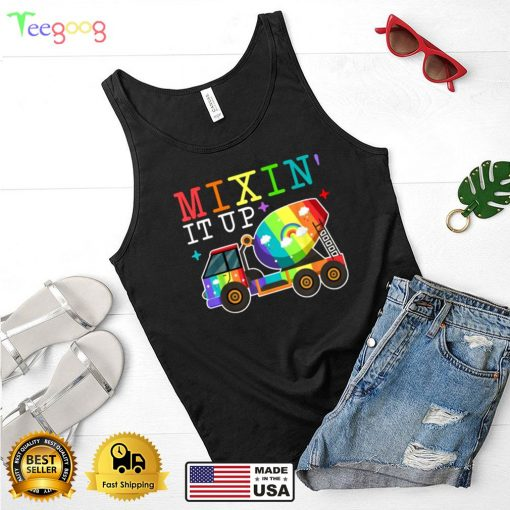 Mixing It Up Funny Cement Concrete Mixer Truck Quote Meme Shirt