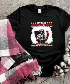 My Son Defend Your Freedom Just Imagine What He Would Do For me Veteran American Flag Shirt