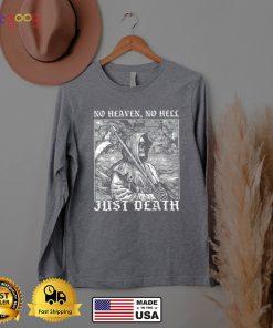 No heaven no Hell Just Death SKull T Shi