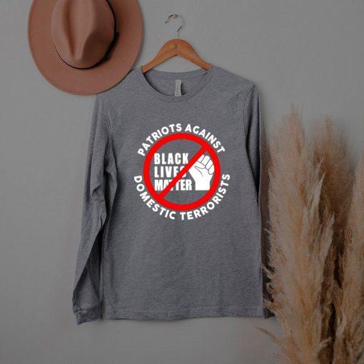 Patriots against domestic terrorists shirt