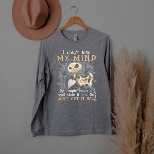 Pumpkin I Didn't Lose My Mind The People Inside My Head Stole It And They Won't Give It Back T shirt