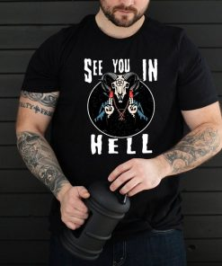 See You In Hell T shirt