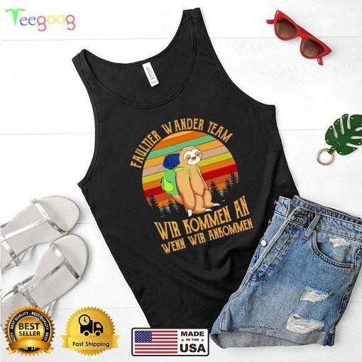 Sloth Faultier Wander Team Wir Kommen an wenn Wir AnkommSloth Faultier Wander Team Wir Kommen an wenn Wir Ankommen vintage shirten vintage shirt