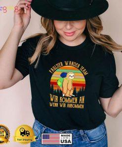 Sloth Faultier Wander Team Wir Kommen an wenn Wir ASloth Faultier Wander Team Wir Kommen an wenn Wir Ankommen vintage shirtnkommen vintage shirt
