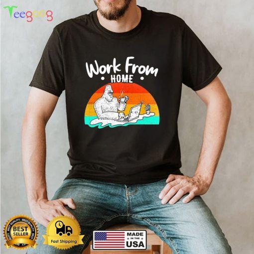 Work From Home Employee Bigfoot T shirt