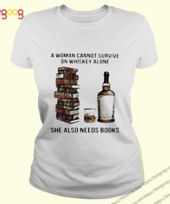 A Woman Cannot Survive On Whiskey Alone She Also Needs Books
