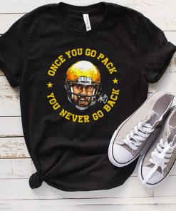 Aaron Rodgers once you go pack you never go back signature shirt