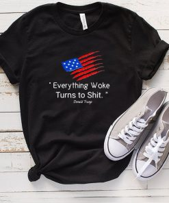 American Flag Donald Trump Everything Woke Turns To Shit 2024 T shirt