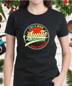 Auntie like a Mom only cooler vintage shirt Copy