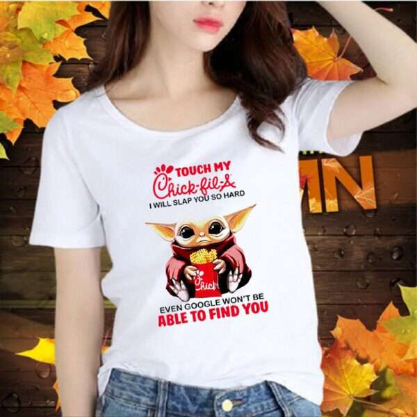 Baby Yoda touch my Chick fil A I will slap you so hard even google shirt Copy