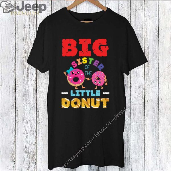 Big Sister Of The Little Donut Birthday T-Shirt 4