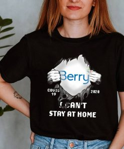 Blood Inside Me Berry Global Covid 19 2020 I Cant Stay At Home Shirt