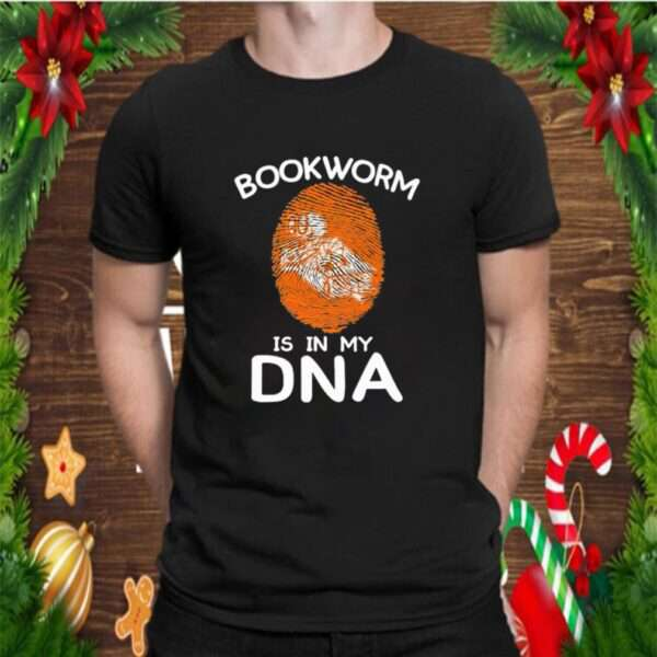 Bookworm Is In My DNA shirt 6