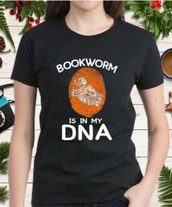 Bookworm Is In My DNA shirt Copy
