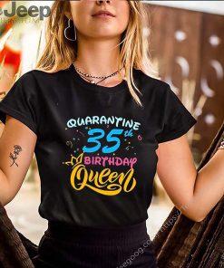 Born in 1985 My 35th Birthday Queen Quarantine Social Distancing Quarantined Birthday 2020 Tee Shirts 7