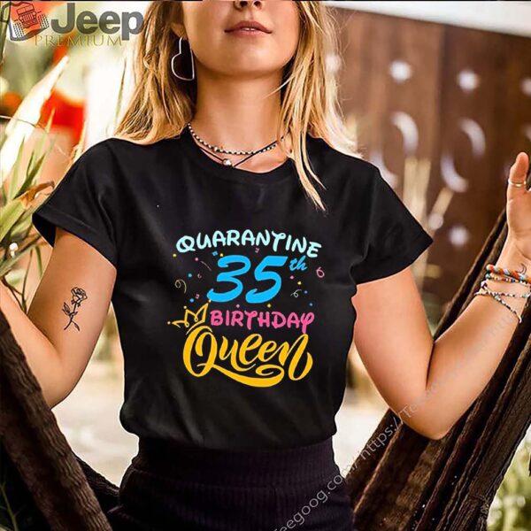 Born in 1985 My 35th Birthday Queen Quarantine Social Distancing Quarantined Birthday 2020 Tee Shirts 5
