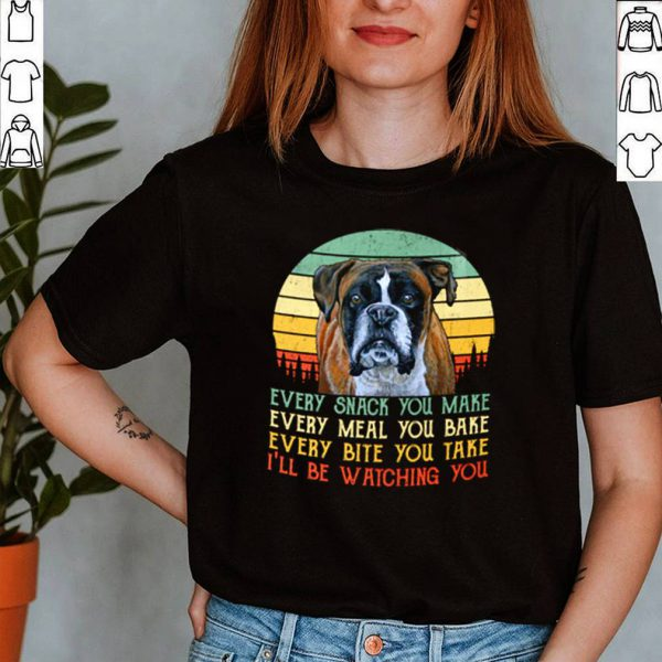 Boxer-every-snack-you-make-every-meal-you-bake-every-bite-you-take-Ill-be-watching-you-vintage-shirt