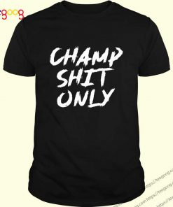 Champ Shit Only Tony Ferguson Tee S