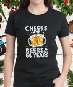 Cheers And Beers To My 54 Years 54th Birthday Gift T Shirt T Shirt 2