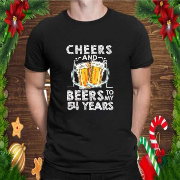 Cheers And Beers To My 54 Years 54th Birthday Gift T Shirt T Shirt
