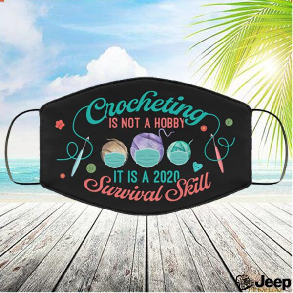 CrochetingIs Not a Hobby It Is A 2020 Survival Skill Washable Reusable Custom Printed Cloth Face Mask