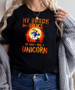 Death my broom broke so now I ride a unicorn Halloween shirt