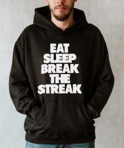Eat Sleep Break The Streak T Shirt