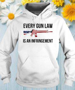 Every gun law is an infringement shirt