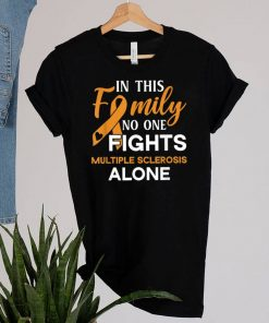 Family dont fight alone Multiple Sclerosis shirtFamily dont fight alone Multiple Sclerosis shirt