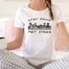 Friends stay home pet dogs Tee Shirts 3