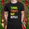 Funny Thanksgiving design Tennis Turkey Nap Repeat T Shirt