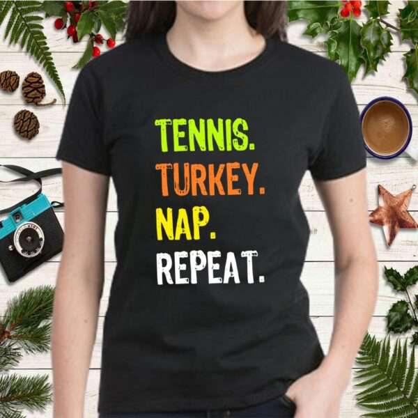 Funny Thanksgiving design Tennis Turkey Nap Repeat T Shirt 2