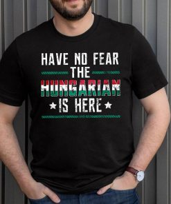 Have No Fear The Hungarian Is Here T-ShirtTitle