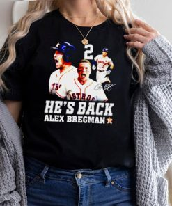 Hes back Alex Bregman signature shirt