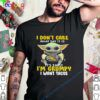 I Dont Care What Day It Is Its Early Im Grumpy I Want Tacos shirt 1