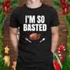 I39m So Basted Turkey Funny Thanksgiving design T Shirt