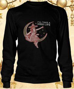 Ill Take A High Life Unisex Sweatshirt shirt 10