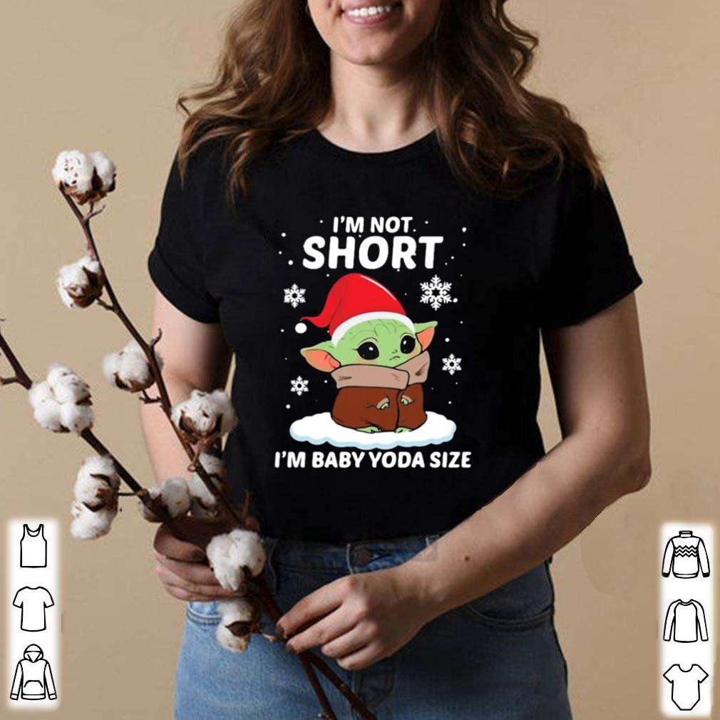 Im not short Im Baby Yoda size Christmas 2020 shirt