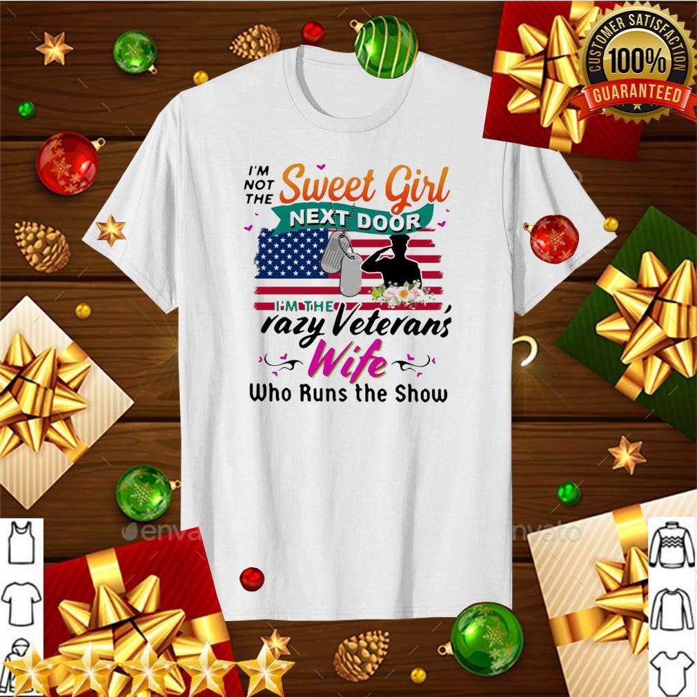 Im not the sweet girl next door Im the crazy veterans wife who runs the show shirt 5