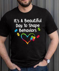 It's a Beautiful Day to Shape Behaviors Behavior Analysis ABA BCBA Autism T-ShirtTitle